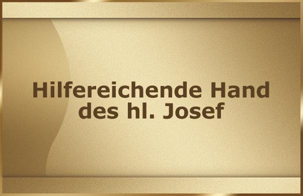Hilfereichende Hand des hl. Josef