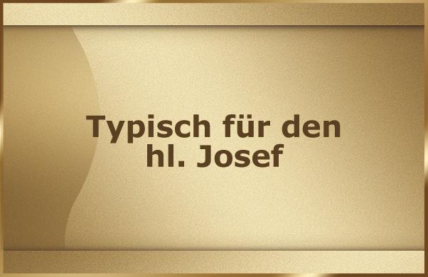 Typisch fuer den hl. Josef
